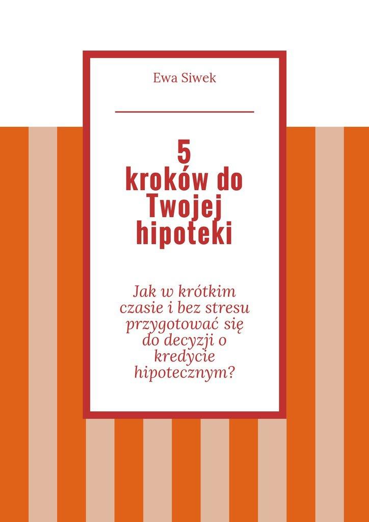 5 krokówdo Twojej hipoteki - Ebook (Książka EPUB) do pobrania w formacie EPUB