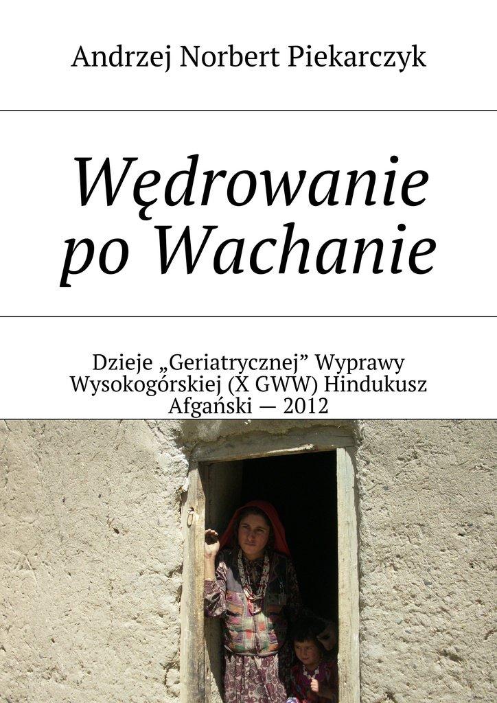 Wędrowanie po Wachanie - Ebook (Książka na Kindle) do pobrania w formacie MOBI