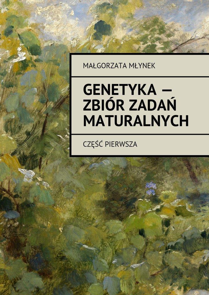 Genetyka— zbiór zadań maturalnych - Ebook (Książka na Kindle) do pobrania w formacie MOBI