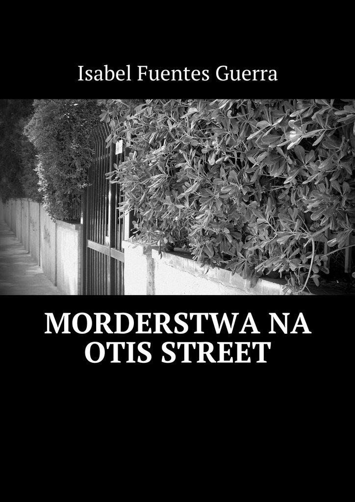Morderstwa na Otis Street - Ebook (Książka EPUB) do pobrania w formacie EPUB