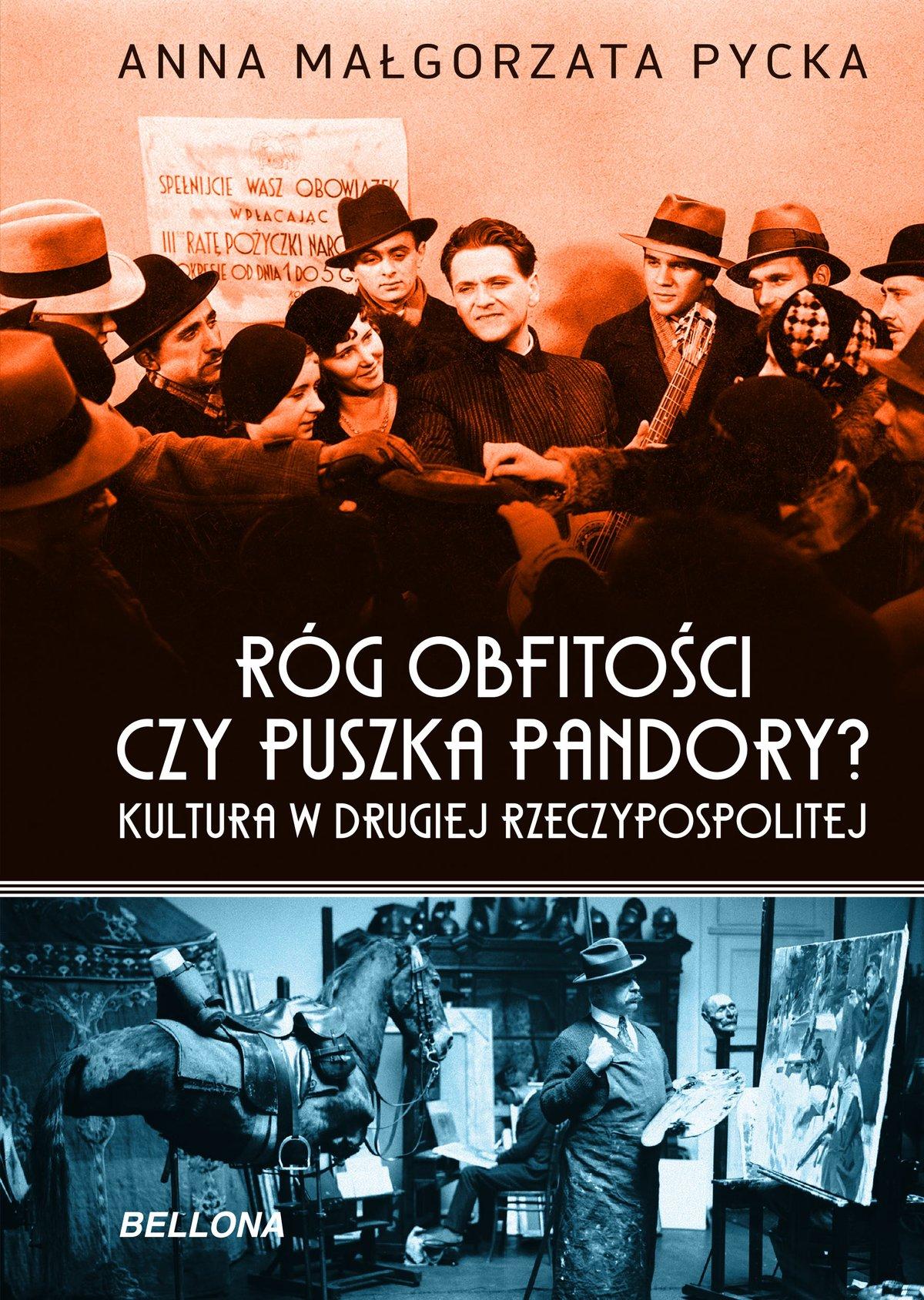 Róg obfitości czy puszka Pandory? Kultura w Drugiej Rzeczypospolitej - Ebook (Książka EPUB) do pobrania w formacie EPUB