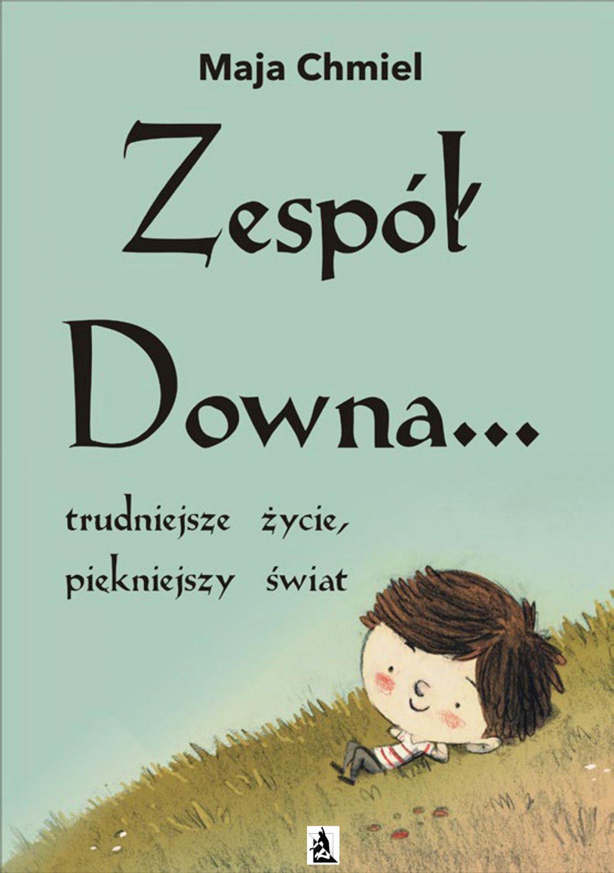Zespół Downa… trudniejsze życie, piękniejszy świat - Ebook (Książka EPUB) do pobrania w formacie EPUB