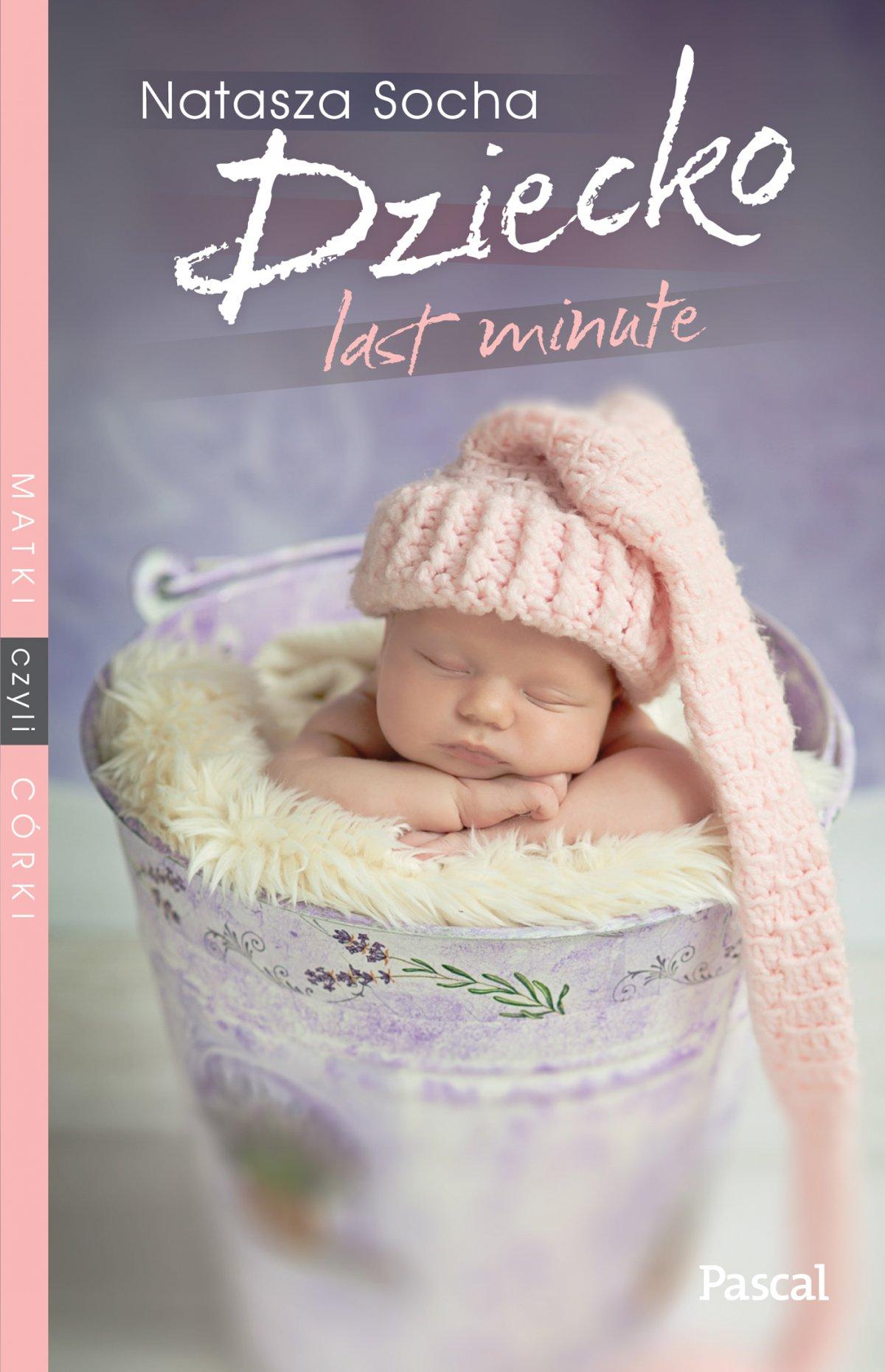 Dziecko Last Minute - Ebook (Książka EPUB) do pobrania w formacie EPUB