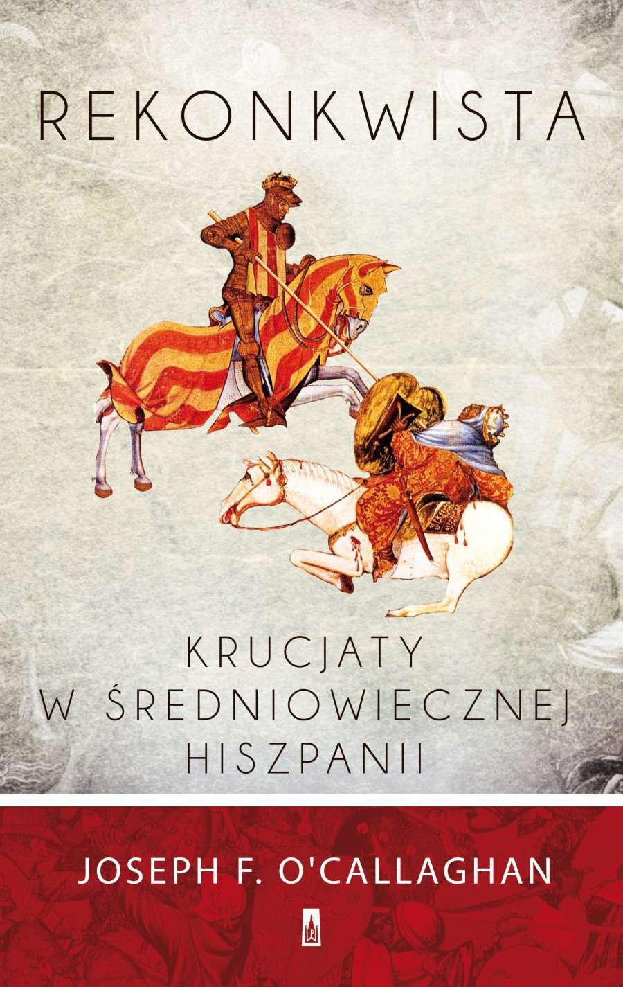 Rekonkwista. Krucjaty w średniowiecznej Hiszpanii - Ebook (Książka EPUB) do pobrania w formacie EPUB