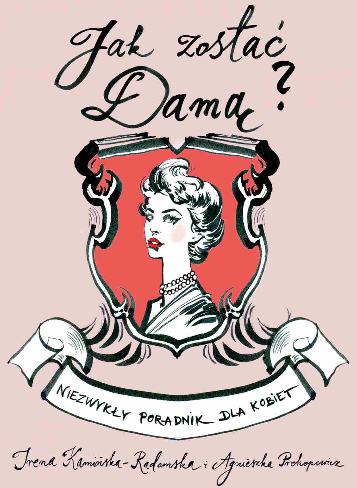 Jak zostać damą? Niezwykły poradnik dla kobiet - Ebook (Książka na Kindle) do pobrania w formacie MOBI