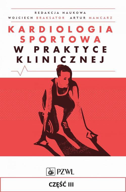 Kardiologia sportowa w praktyce klinicznej. Część III - Ebook (Książka na Kindle) do pobrania w formacie MOBI