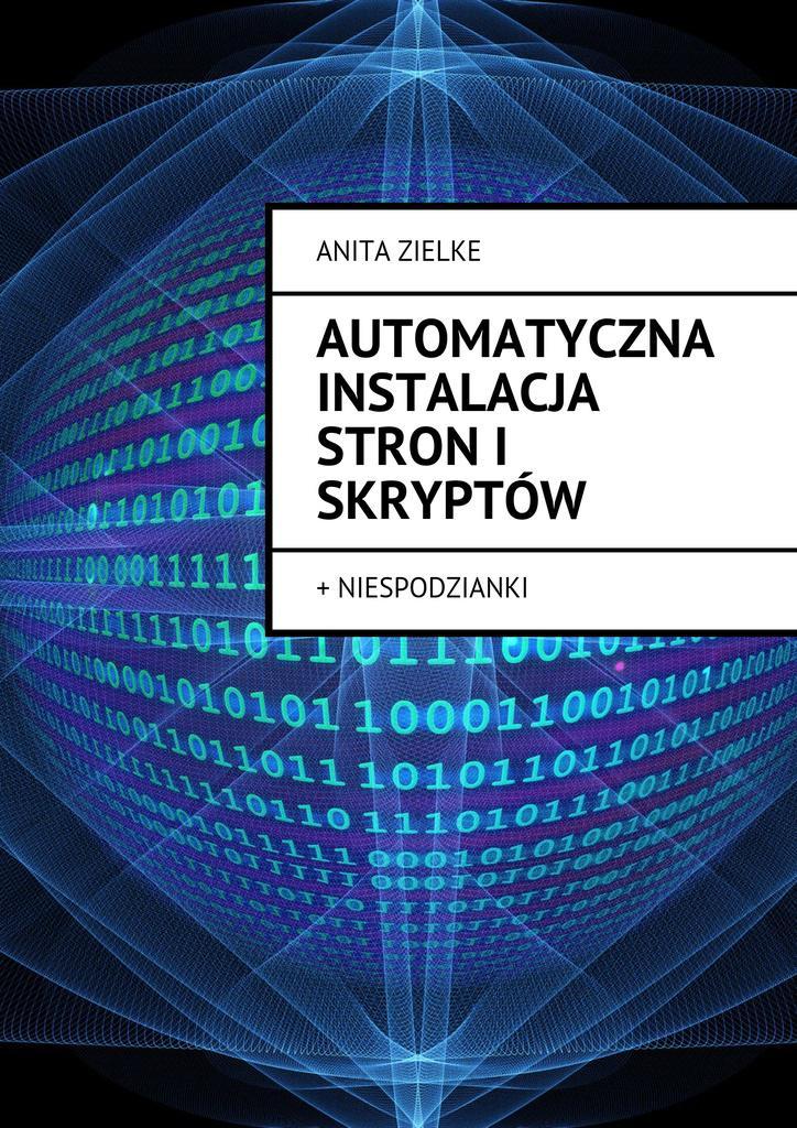 Automatyczna instalacja stroni skryptów - Ebook (Książka na Kindle) do pobrania w formacie MOBI