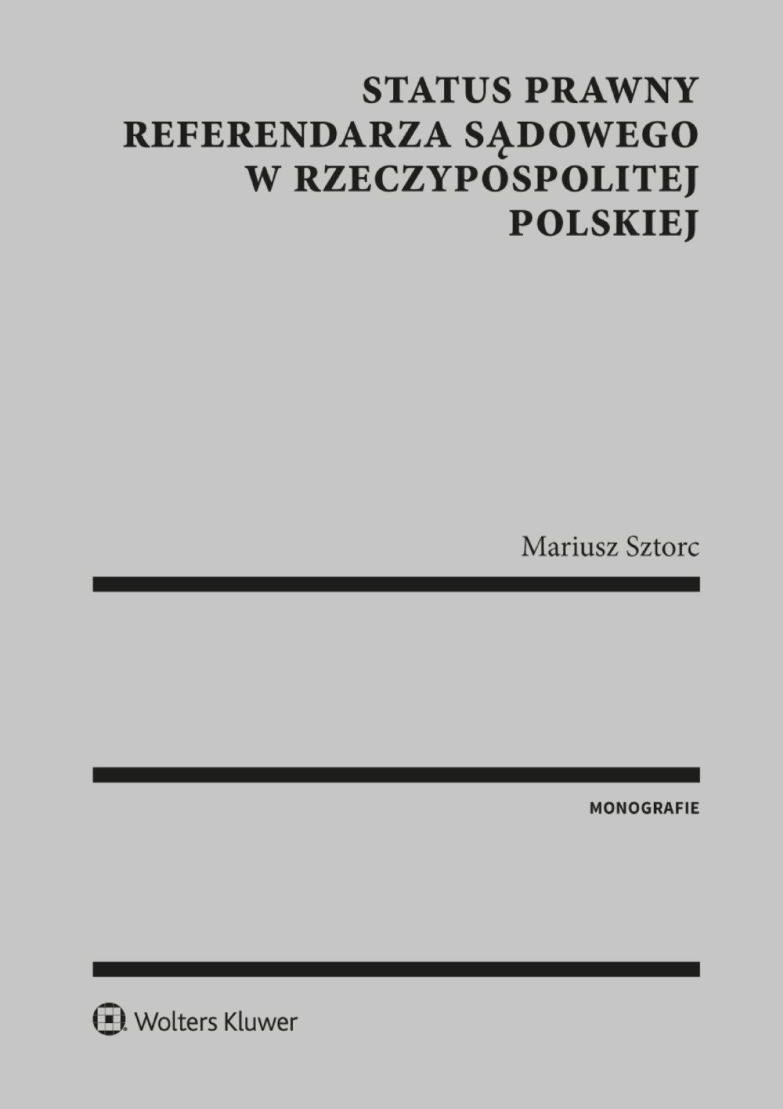 Status prawny referendarza sądowego w Rzeczypospolitej Polskiej - Ebook (Książka PDF) do pobrania w formacie PDF