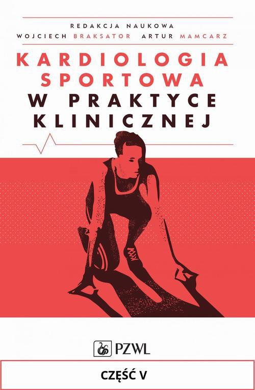 Kardiologia sportowa w praktyce klinicznej. Część V - Ebook (Książka na Kindle) do pobrania w formacie MOBI
