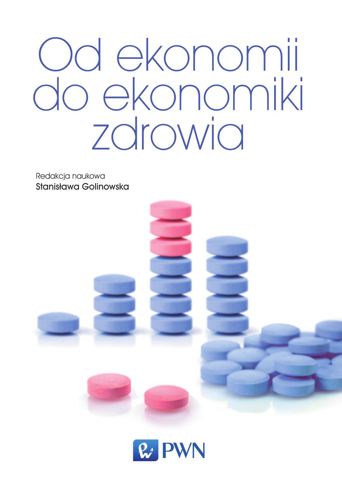 Od ekonomii do ekonomiki zdrowia - Ebook (Książka EPUB) do pobrania w formacie EPUB