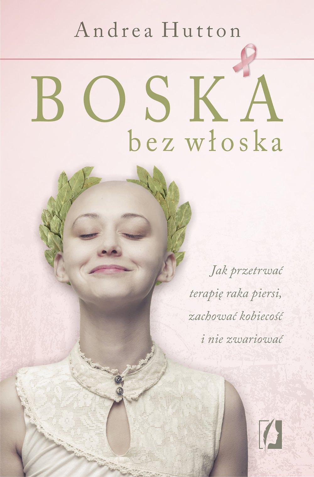 Boska bez włoska. Jak przetrwać terapię raka piersi, zachować kobiecość i nie zwariować - Ebook (Książka EPUB) do pobrania w formacie EPUB