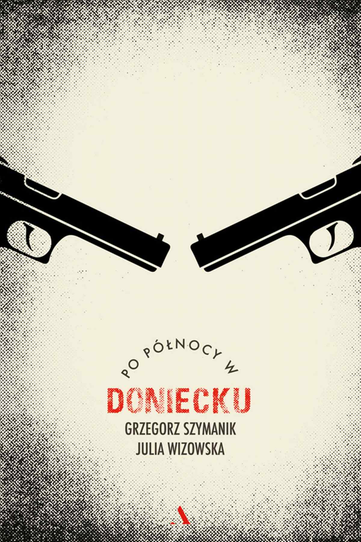 Po północy w Doniecku - Ebook (Książka na Kindle) do pobrania w formacie MOBI