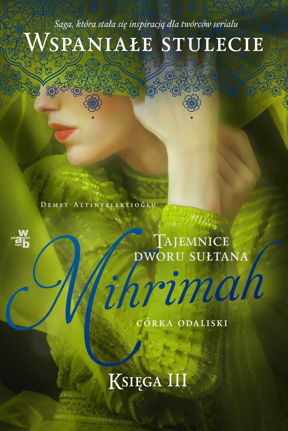 Tajemnice dworu sułtana. Mihrimah. Córka odaliski. Księga 3 - Ebook (Książka na Kindle) do pobrania w formacie MOBI