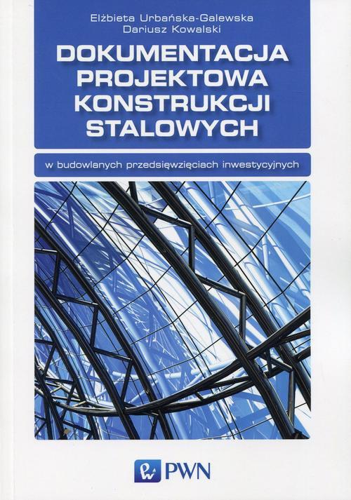 Dokumentacja projektowa konstrukcji stalowych - Ebook (Książka na Kindle) do pobrania w formacie MOBI