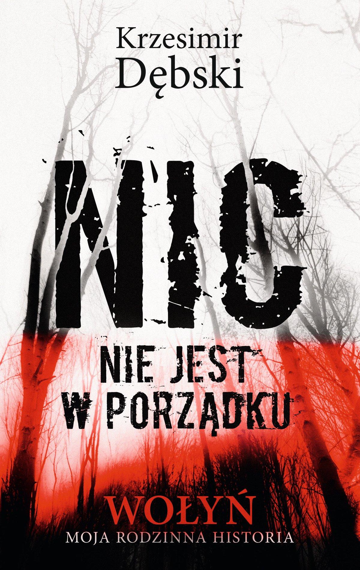 Nic nie jest w porządku. Wołyń – moja rodzinna historia - Ebook (Książka EPUB) do pobrania w formacie EPUB