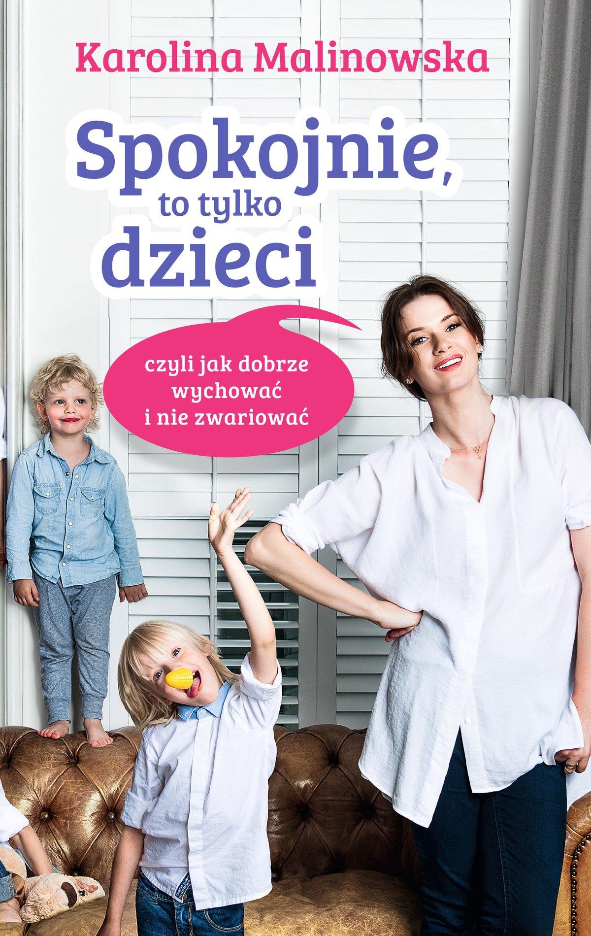 Spokojnie, to tylko dzieci czyli jak dobrze wychować i nie zwariować - Ebook (Książka na Kindle) do pobrania w formacie MOBI