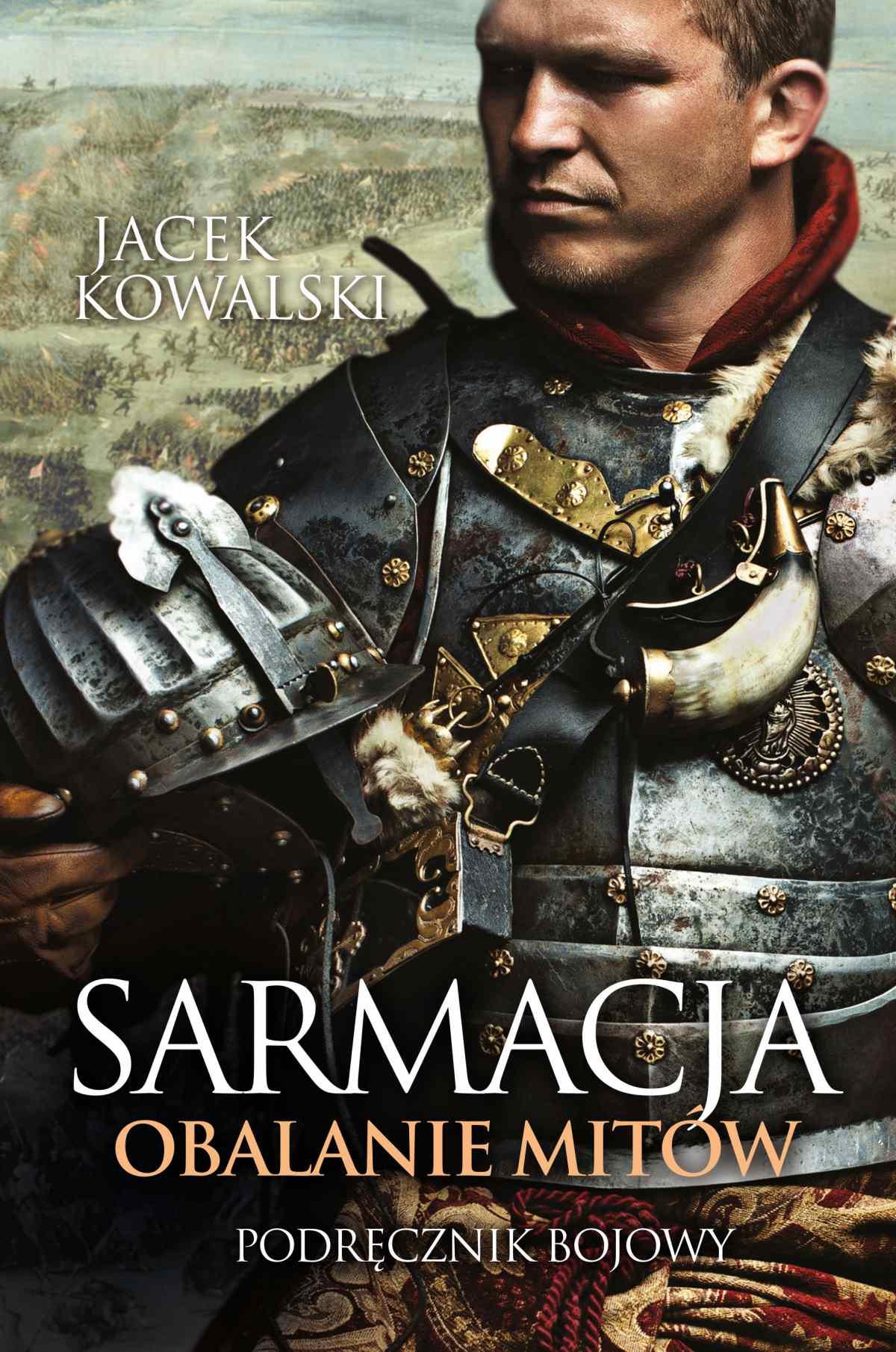 Sarmacja. Obalenie mitów. Podręcznik bojowy - Ebook (Książka EPUB) do pobrania w formacie EPUB