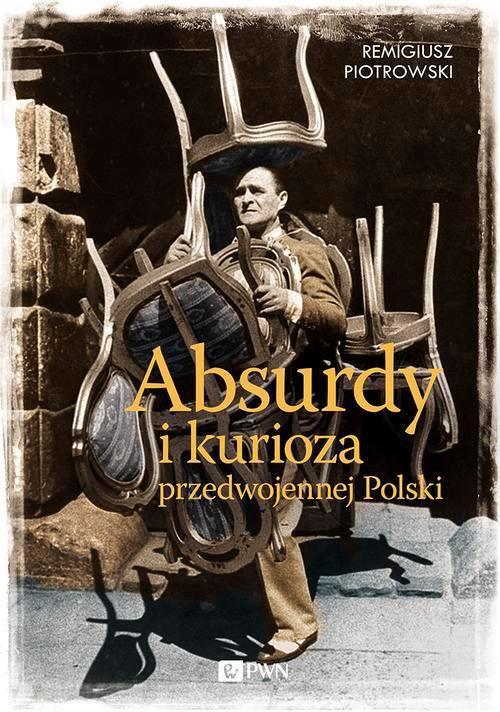 Absurdy i kurioza przedwojennej Polski - Ebook (Książka EPUB) do pobrania w formacie EPUB