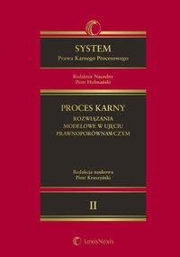 System Prawa Karnego Procesowego. Tom II. Proces karny - rozwiązania modelowe w ujęciu prawnoporównawczym - Ebook (Książka EPUB) do pobrania w formacie EPUB