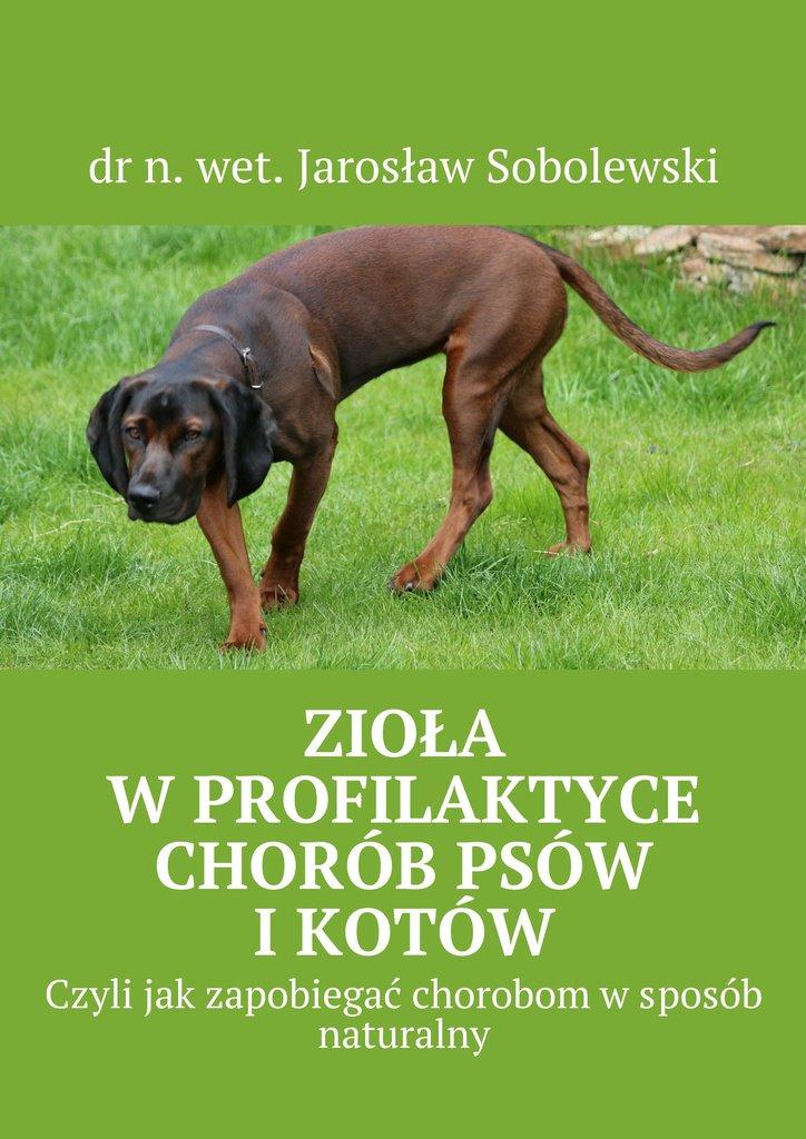 Zioła wprofilaktyce chorób psów ikotów - Ebook (Książka EPUB) do pobrania w formacie EPUB
