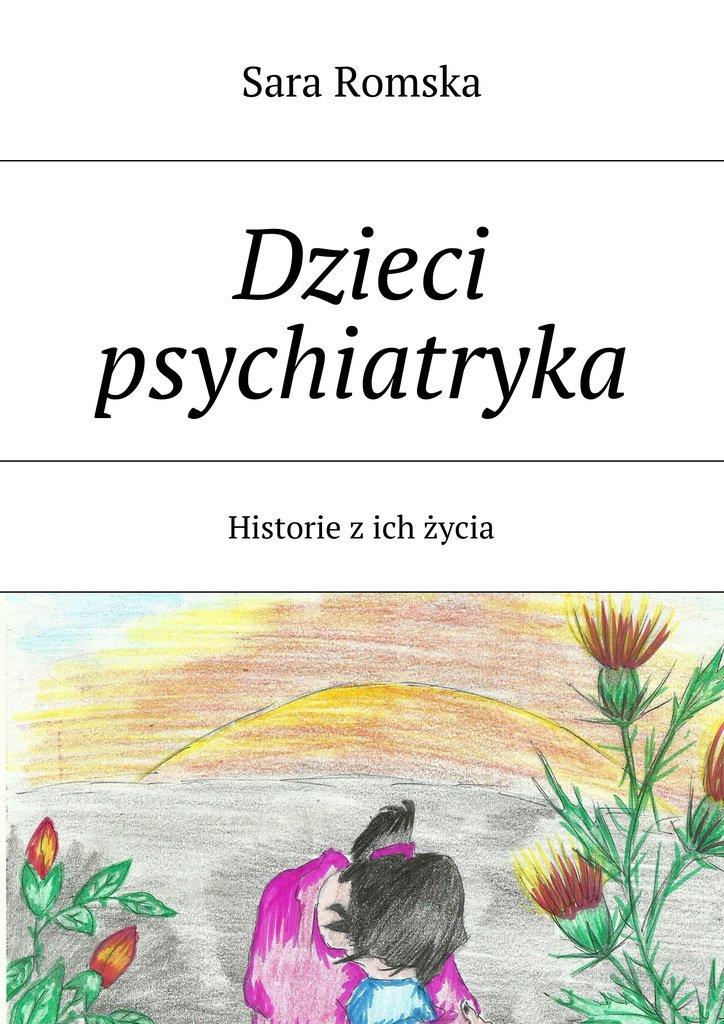 Dzieci psychiatryka - Ebook (Książka na Kindle) do pobrania w formacie MOBI