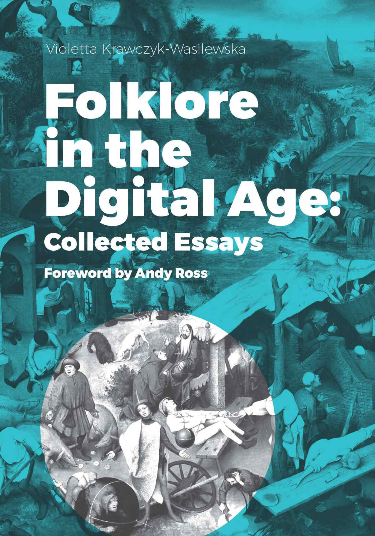 Folklore in the Digital Age: Collected Essays. Foreword by Andy Ross - Ebook (Książka PDF) do pobrania w formacie PDF