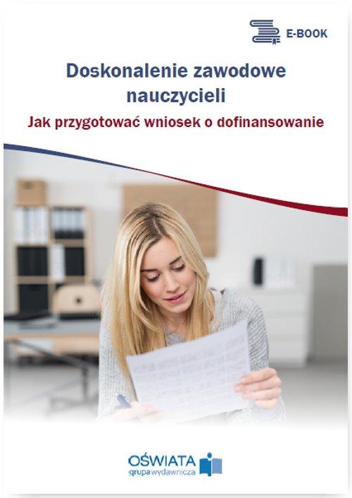 Doskonalenie zawodowe nauczycieli. Jak przygotować wniosek o dofinansowanie - Ebook (Książka PDF) do pobrania w formacie PDF