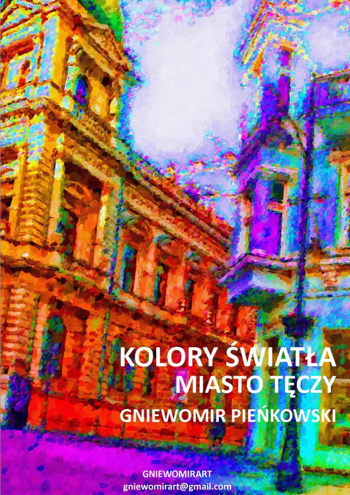Kolory światła. Miasto tęczy Seria: Pointylizm. Tom 1 - Ebook (Książka PDF) do pobrania w formacie PDF