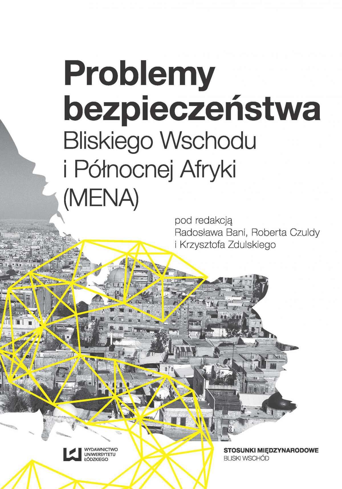 Problemy bezpieczeństwa Bliskiego Wschodu i Północnej Afryki (MENA) - Ebook (Książka PDF) do pobrania w formacie PDF