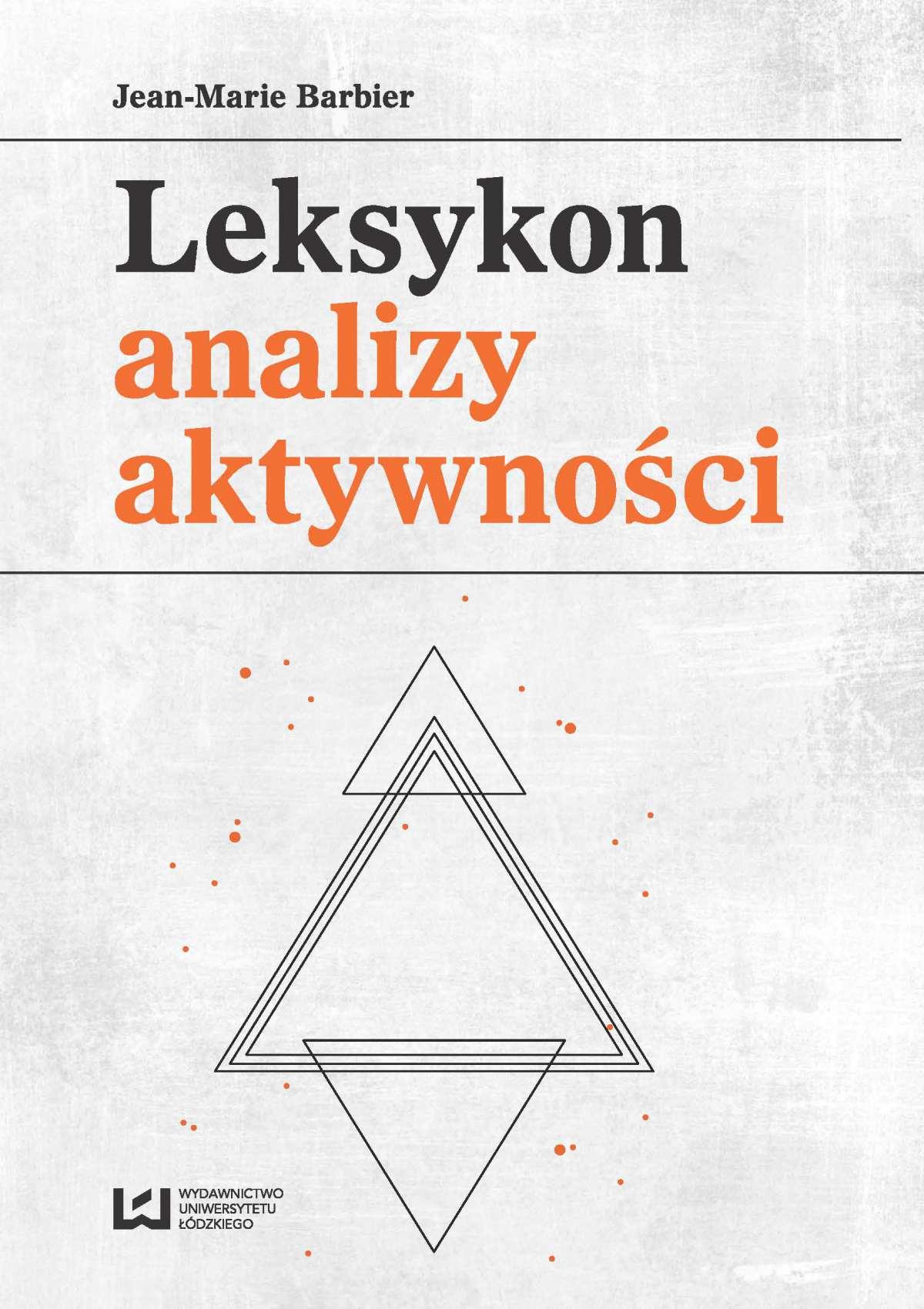Leksykon analizy aktywności. Konceptualizacje zwyczajowych pojęć - Ebook (Książka PDF) do pobrania w formacie PDF