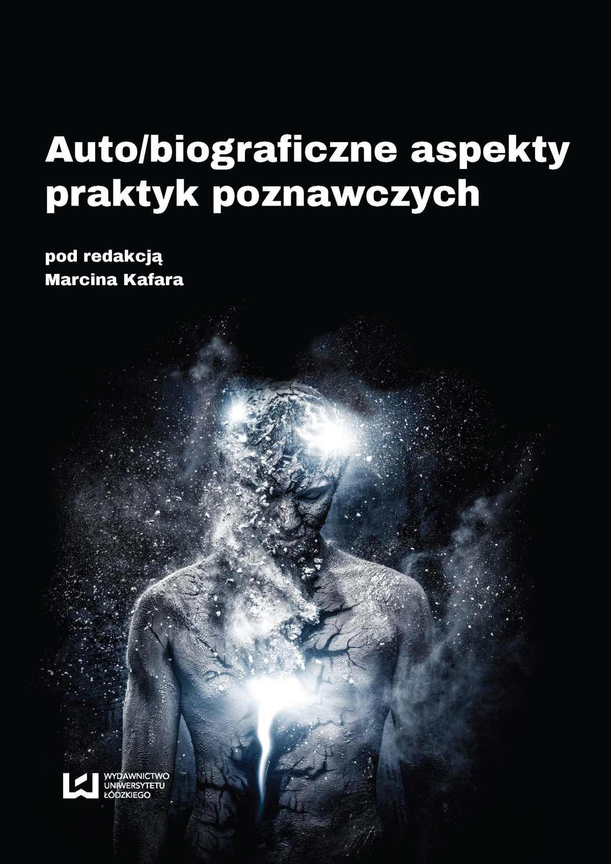 Auto/biograficzne aspekty praktyk poznawczych - Ebook (Książka PDF) do pobrania w formacie PDF