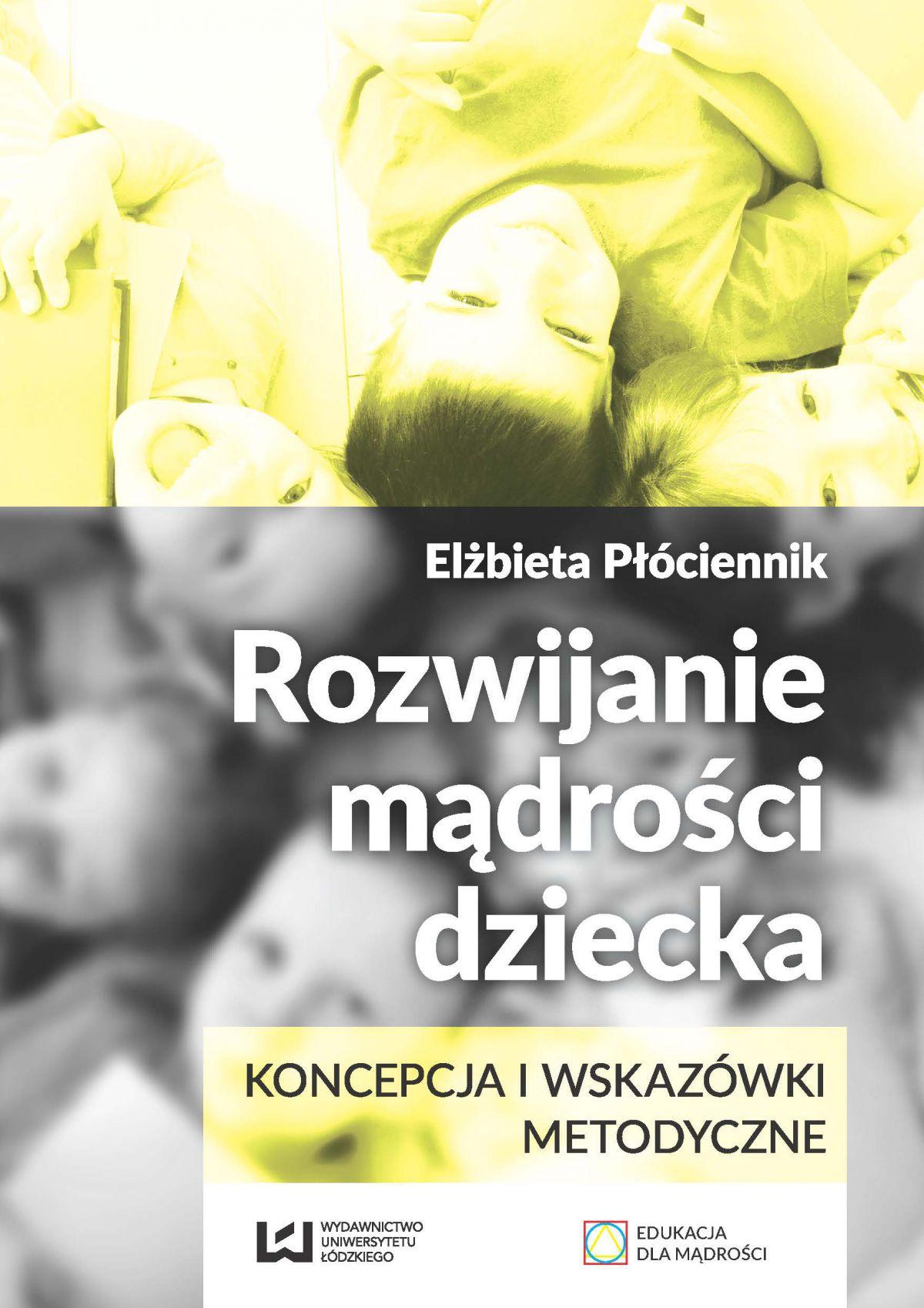 Rozwijanie mądrości dziecka. Koncepcja i wskazówki metodyczne - Ebook (Książka PDF) do pobrania w formacie PDF