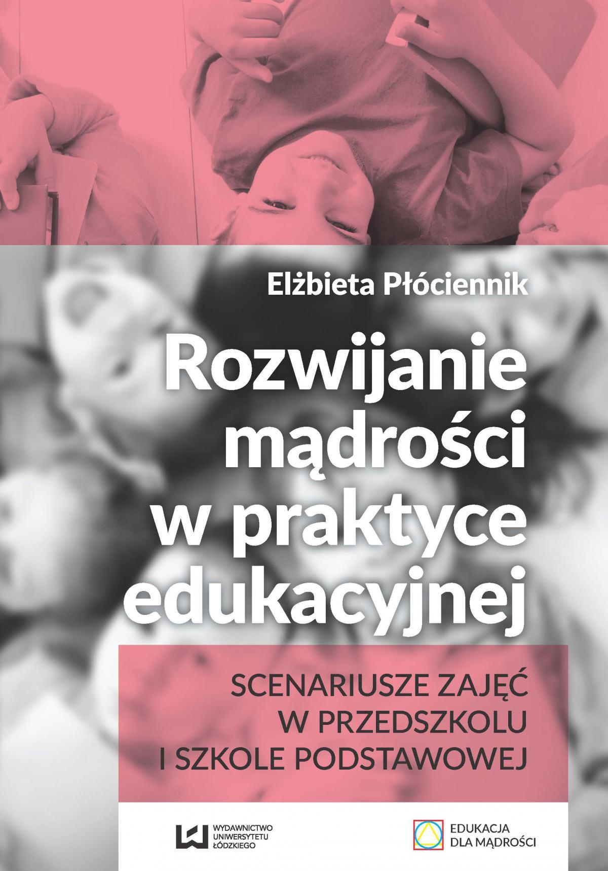 Rozwijanie mądrości w praktyce edukacyjnej. Scenariusze zajęć w przedszkolu i szkole podstawowej - Ebook (Książka PDF) do pobrania w formacie PDF