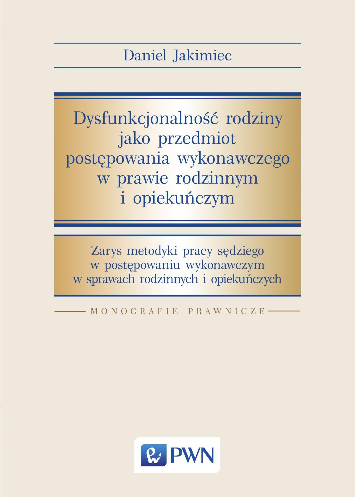 Dysfunkcjonalność rodziny jako przedmiot postępowania wykonawczego w prawie rodzinnym i opiekuńczym - Ebook (Książka EPUB) do pobrania w formacie EPUB