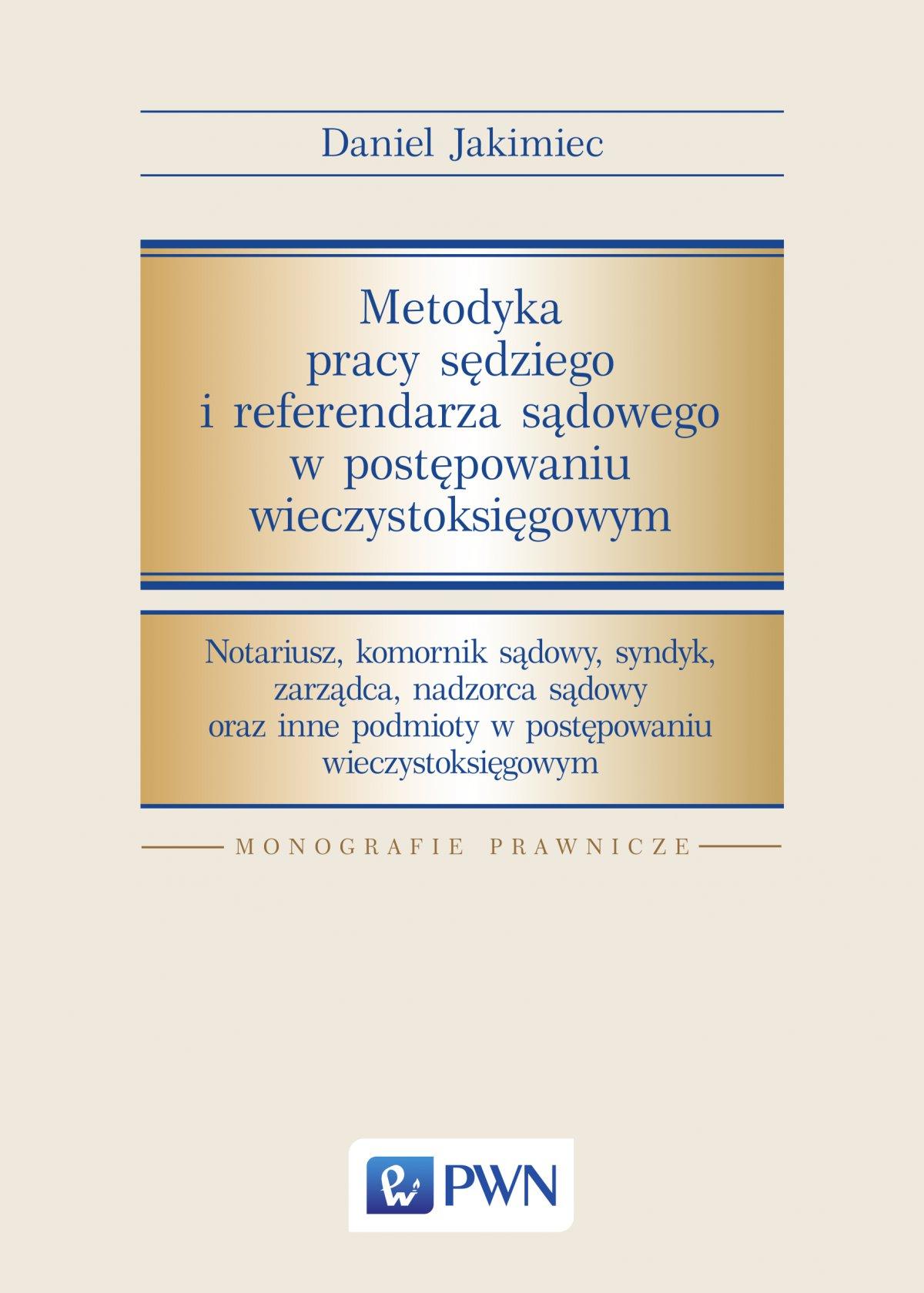 Metodyka pracy sędziego i referendarza sądowego w postępowaniu wieczystoksięgowym - Ebook (Książka EPUB) do pobrania w formacie EPUB