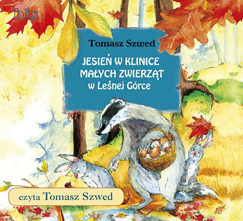Jesień w Klinice Małych Zwierząt w Leśnej Górce - Audiobook (Książka audio MP3) do pobrania w całości w archiwum ZIP