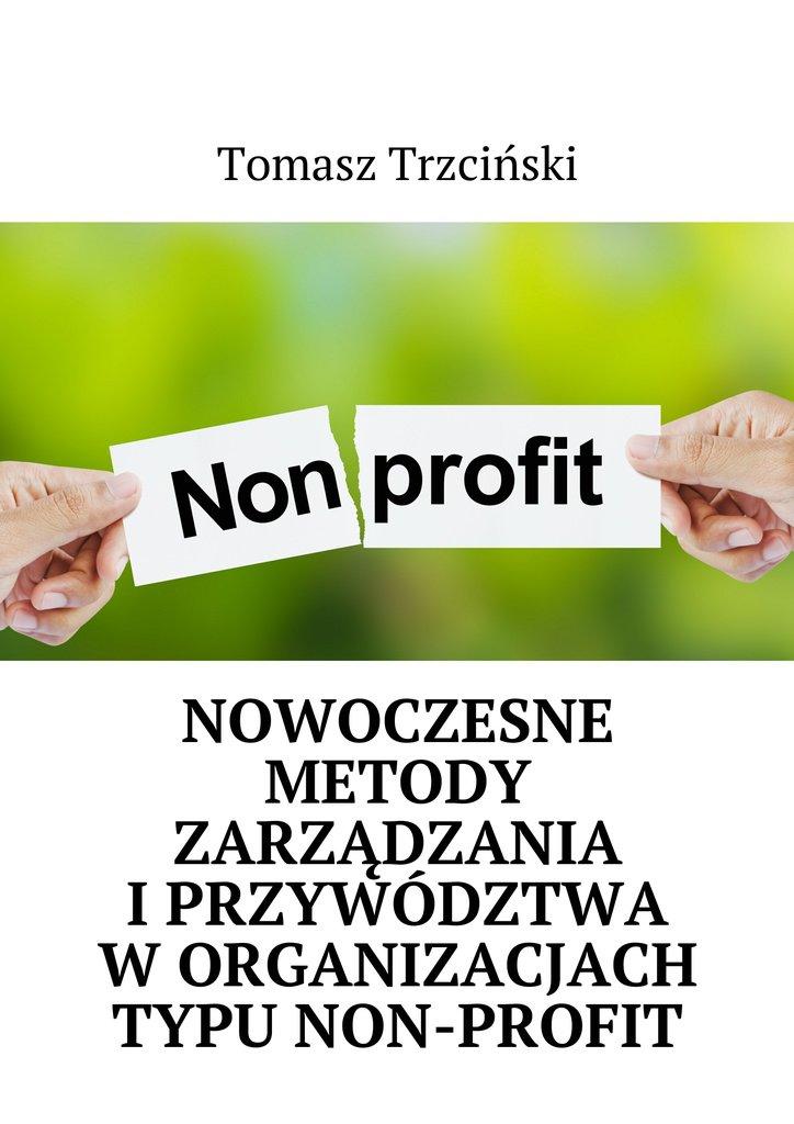Nowoczesne metody zarządzania iprzywództwa worganizacjach typu non-profit - Ebook (Książka EPUB) do pobrania w formacie EPUB