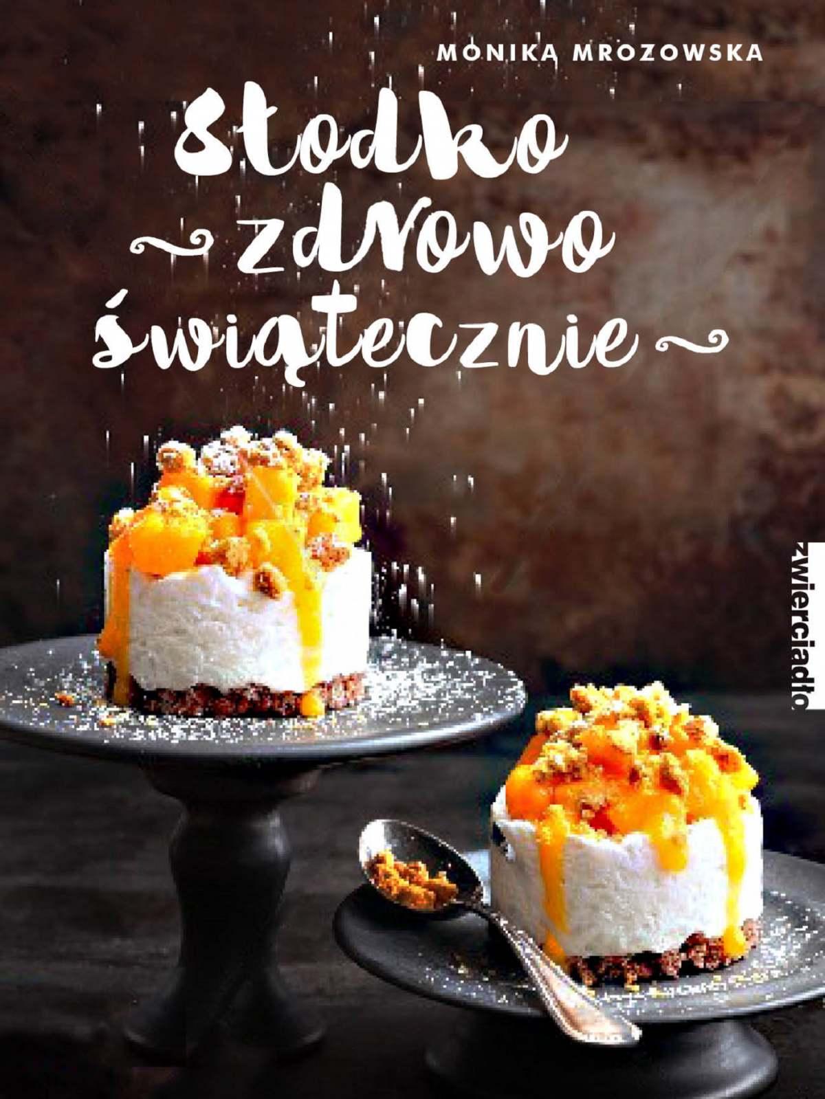 Słodko, zdrowo, świątecznie - Ebook (Książka EPUB) do pobrania w formacie EPUB