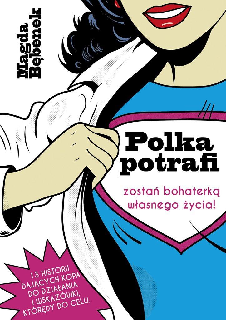 Polka potrafi. Zostań bohaterką własnego życia - Ebook (Książka EPUB) do pobrania w formacie EPUB