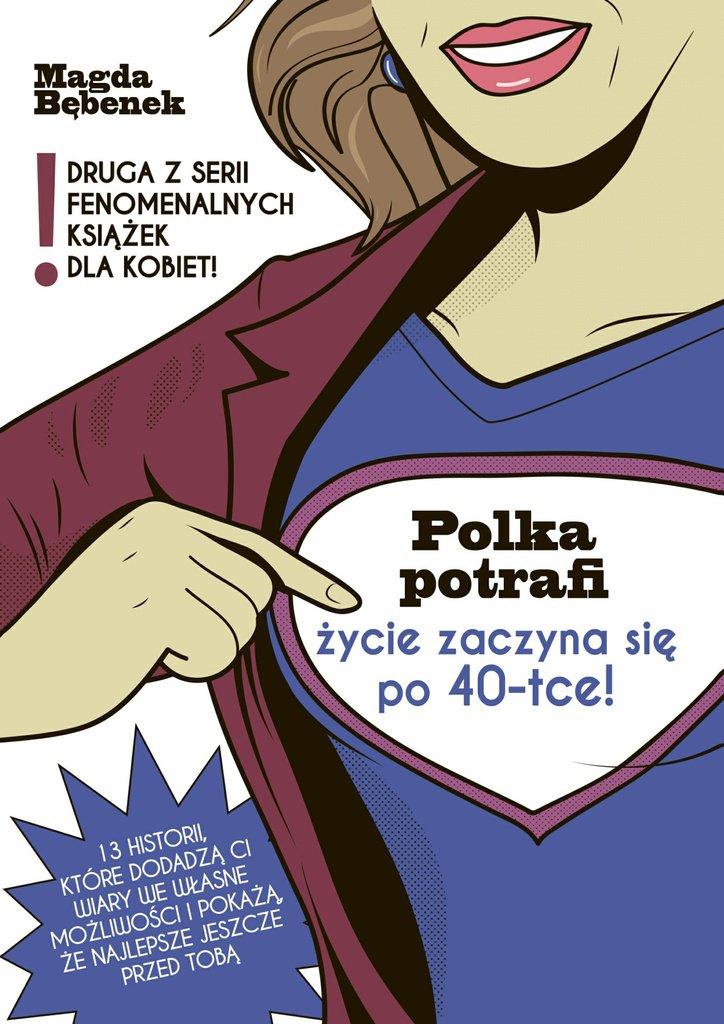 Polka potrafi. Życie zaczyna się po 40-tce - Ebook (Książka na Kindle) do pobrania w formacie MOBI