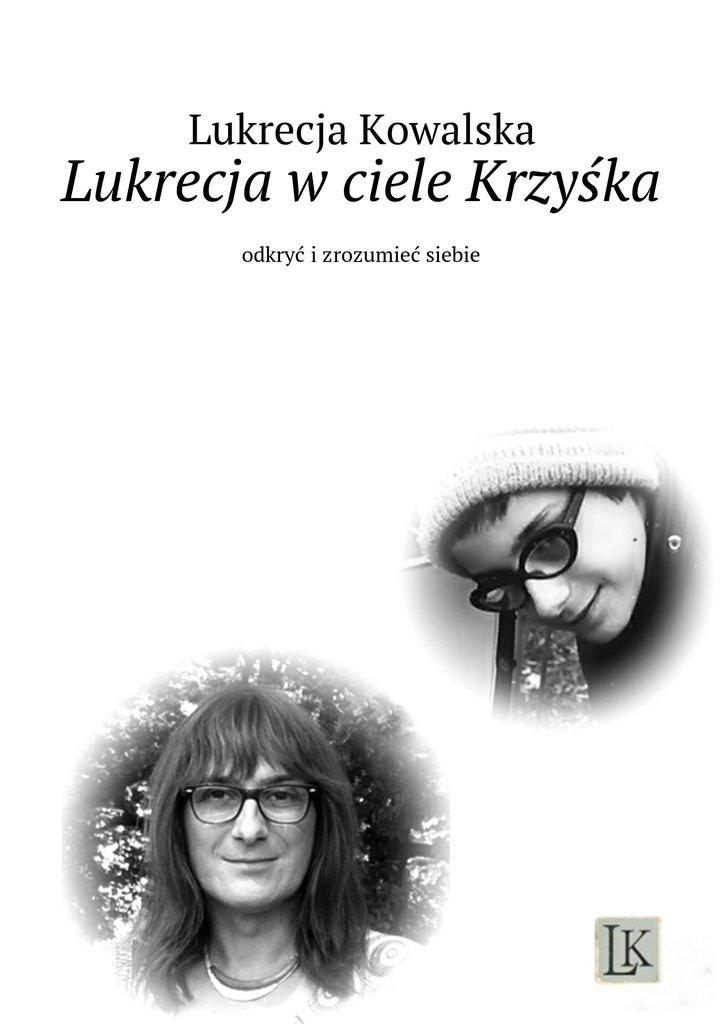 Lukrecja wciele Krzyśka - Ebook (Książka na Kindle) do pobrania w formacie MOBI