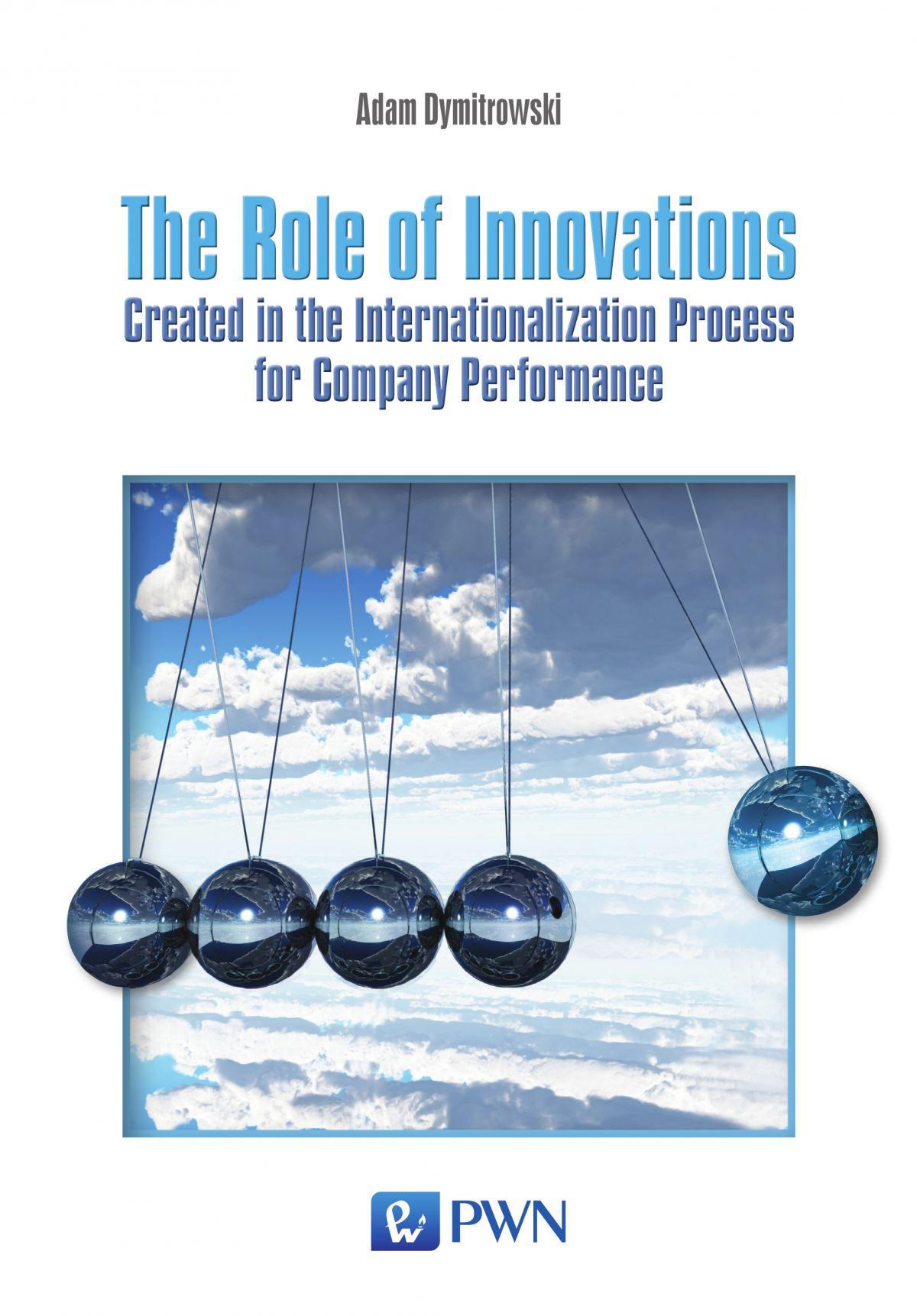 The Role of Innovations Created in the Internationalization Process for Company Performance - Ebook (Książka EPUB) do pobrania w formacie EPUB