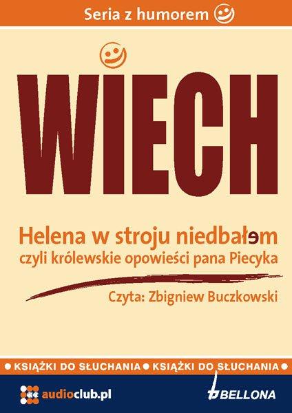 Helena w stroju niedbałem – czyli królewskie opowieści pana Piecyka - Audiobook (Książka audio MP3) do pobrania w całości w archiwum ZIP