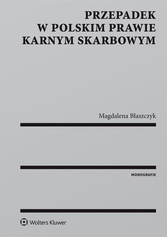 Przepadek w polskim prawie karnym skarbowym - Ebook (Książka EPUB) do pobrania w formacie EPUB