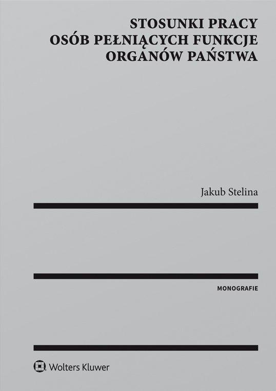 Stosunki pracy osób pełniących funkcje organów państwa - Ebook (Książka PDF) do pobrania w formacie PDF