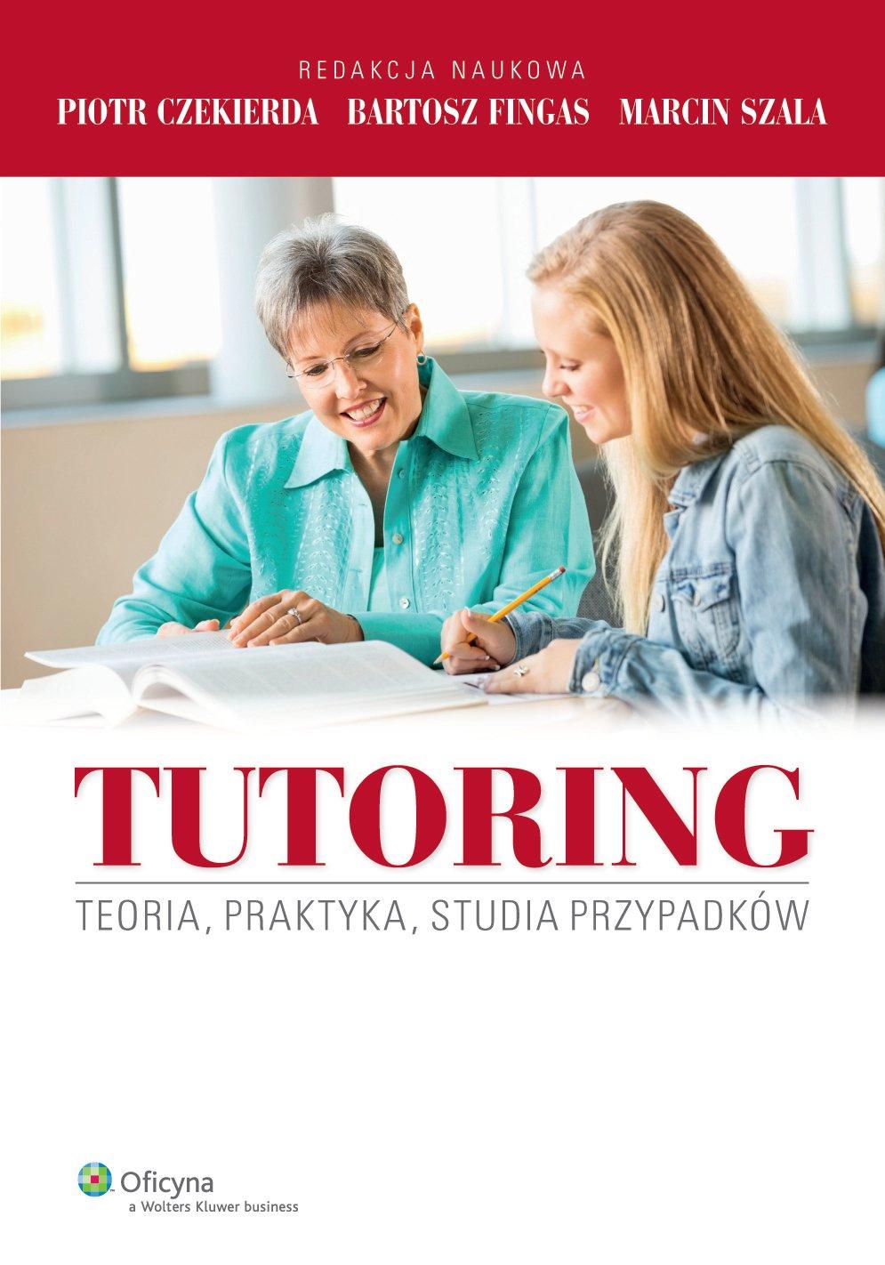 Tutoring. Teoria, praktyka, studia przypadków - Ebook (Książka PDF) do pobrania w formacie PDF
