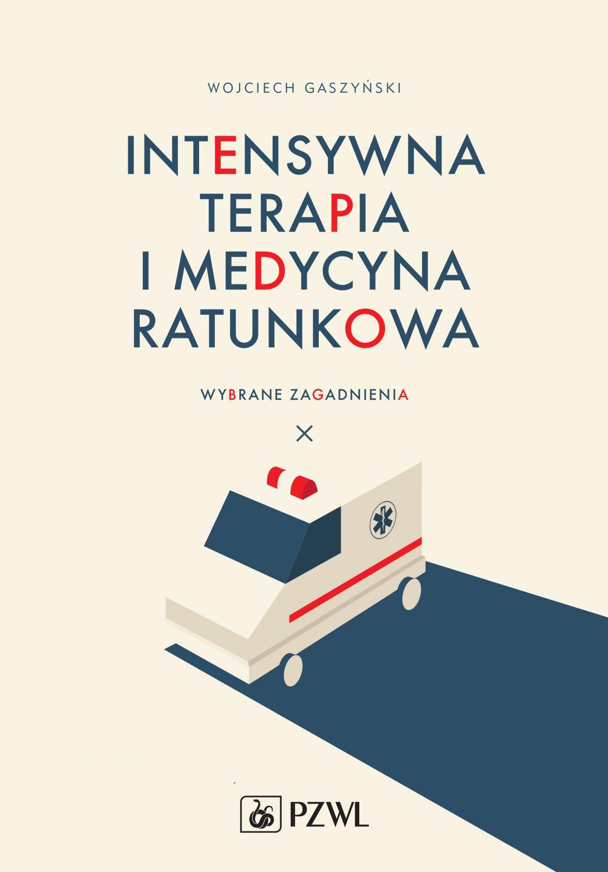 Intensywna terapia i medycyna ratunkowa. Wybrane zagadnienia - Ebook (Książka na Kindle) do pobrania w formacie MOBI