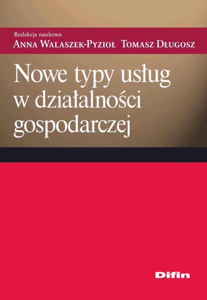 Nowe typy usług w działalności gospodarczej - Ebook (Książka PDF) do pobrania w formacie PDF
