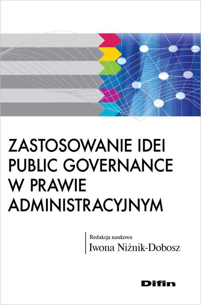 Zastosowanie idei public governance w prawie administracyjnym - Ebook (Książka PDF) do pobrania w formacie PDF