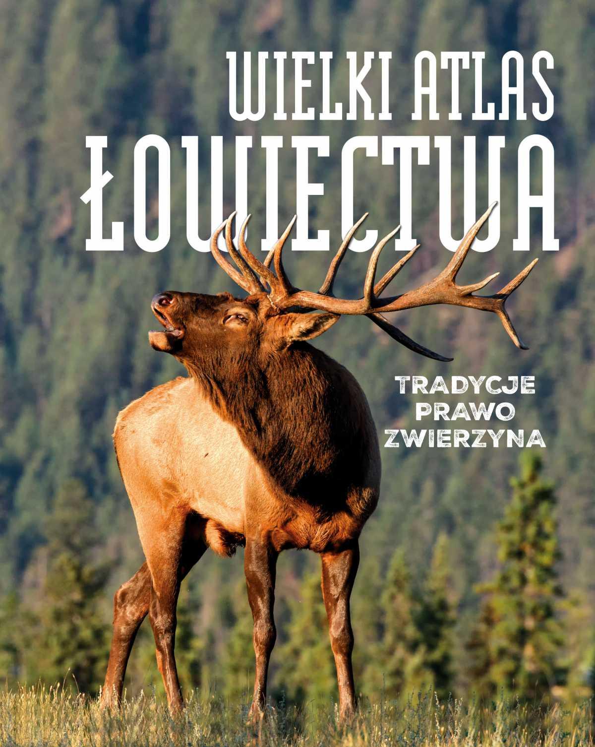 Wielki atlas łowiectwa - Ebook (Książka PDF) do pobrania w formacie PDF